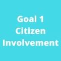 Goal 1Citizen Involvement